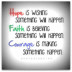 Glad i held on to these three. hope, faith, and courage #quote