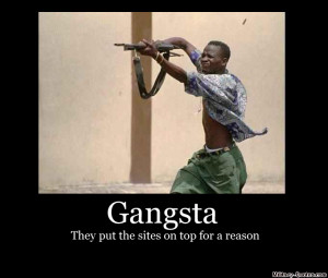 ... later on. For your time though, here some hella sick Gangsta Photos