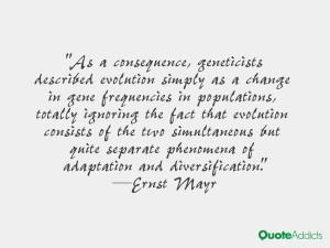 "... phenomena of adaptation and diversification."" — Ernst Mayr"