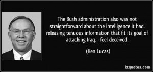 The Bush administration also was not straightforward about the ...