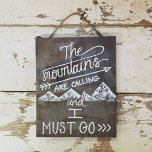 Painting on wood - The Mountains are Calling - reclaimed wood, quotes