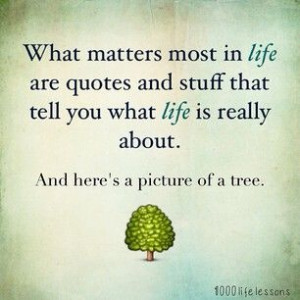 What Matters Most in Life Tree Quote