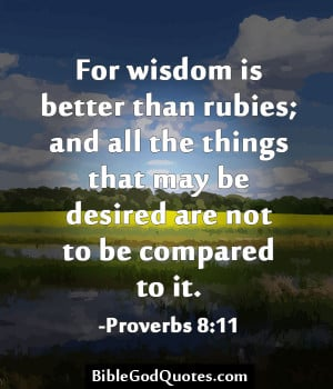 ... Than Rubies; And All The Things That May Be Desired - Bible Quote