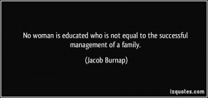 No woman is educated who is not equal to the successful management of ...