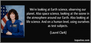 We're looking at Earth science, observing our planet. Also space ...
