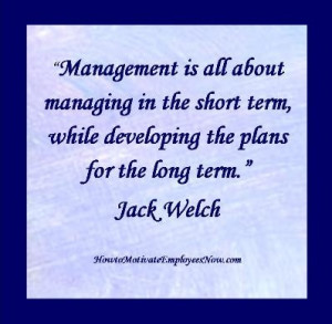 by Jack Welch. Management Advice from one of the greats -Jack Welch ...