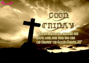Peaceful GOOD FRIDAY Quotes 2015 , Greetings, Facebook SMS