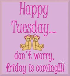 tuesday quotes days of the week tuesday more day of the week quotes ...