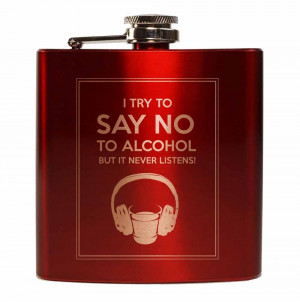 Say No To Alcohol I try to say no to alcohol