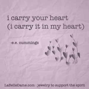 carry your heart (i carry it in my heart) - e.e. cummings