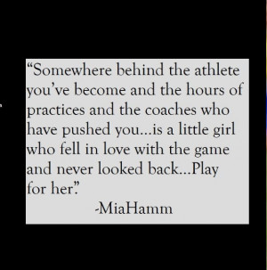 Little Girls, Miahamm, Mia Hamm, Quotes Inspiration, Hamm Soccer ...
