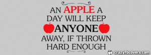 An Apple A Day Funny Quote Facebook Cover - Facebook Timeline Cover ...
