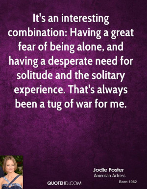 Fear Of Being Alone Quotes Great fear of being alone,
