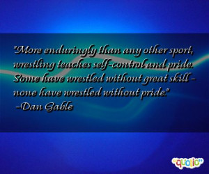 Dan Gable Wrestling Quotes