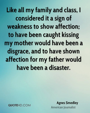 class, I considered it a sign of weakness to show affection; to have ...