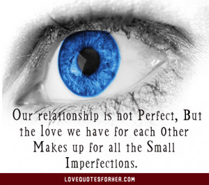 our-relationship-is-not-perfect-but-the-love-we-have-for-each-other ...