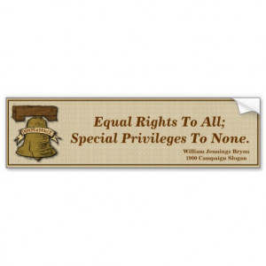 William Jennings Bryan Quote - Equal Rights Quotes Car Bumper Sticker