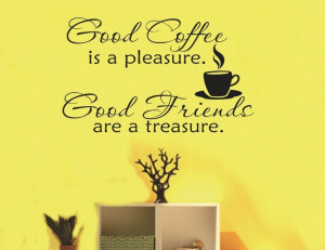-Coffee-is-a-pleasure-Good-Friends-are-a-treasure-quotes-and-sayings ...