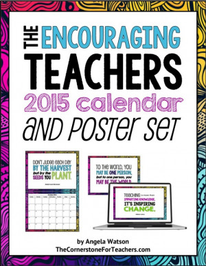 Motivational quotes for teachers on posters, a 2015 calendar, and ...
