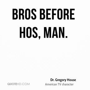 Dr. Gregory House Quotes
