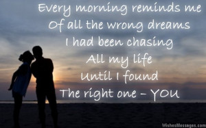... chasing all my life until I found the right one – YOU. Good morning