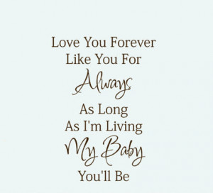Quote Vinyl Lettering Love you Forever Like you For Always My Baby ...