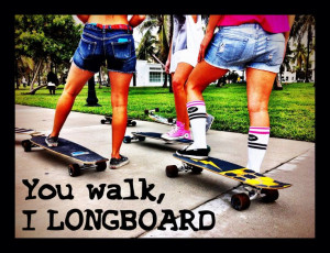 ... Quotes, Longboards Quotes, Longboards Pennyboard, Longboarding Quotes