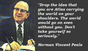 Drop The Idea That You Are Atlas Carrying The World On Your Shoulders ...