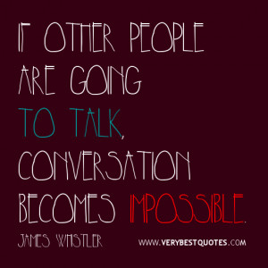 Funny Quote About talking, conversation quotes, funny quote of the day