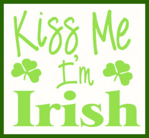 Irish - Kiss Me I'm Irish