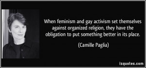 When feminism and gay activism set themselves against organized ...