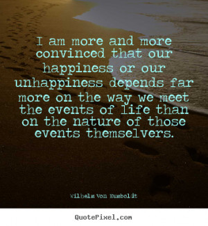 ... the events of life than on the nature of those events themselvers