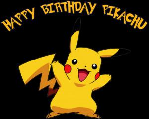 happy belated birthday obligatory birthday pikachu by