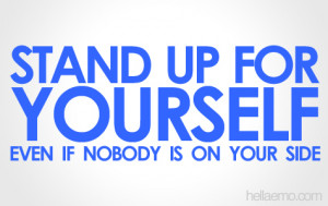 Stand Up For Yourself - Quotes About Life - Hella EMO