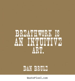 ... poster quotes about inspirational - Breathwork is an intuitive art