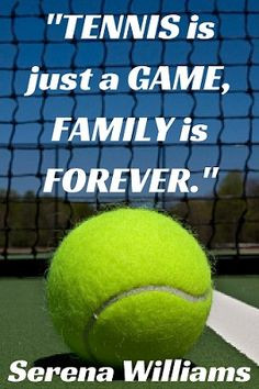 ... is just a game family is forever serena williams # quotes 127 23