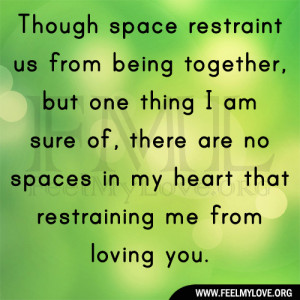 Though space restraint us from being together