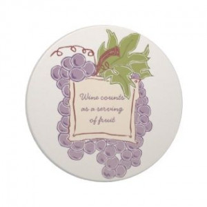 Funny Wine Quotes | Funny Wine Quote coasters coaster