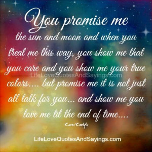You Promise Me The Sun And Moon ..