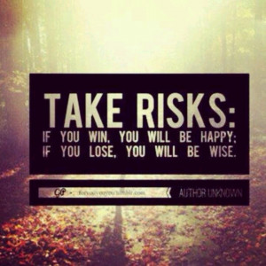 Calculated risks.....