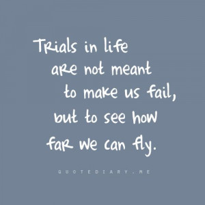 Trials are hard but We can overcome them