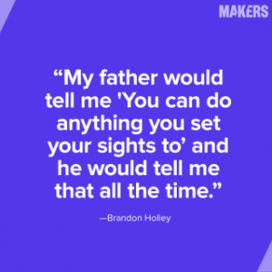 10 Father's Day Quotes from MAKERS Fathers