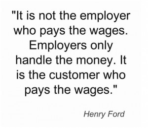Customer service quote from Henry Ford. This should be posted in the ...