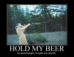 Hold My Beer... - Military humor