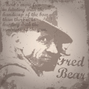 Fred Bear Quotes