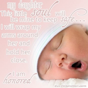 My Daughter This Little Soul Will Be Mine To Keep Safe - Baby Quote
