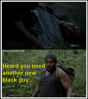 There wasn't enough room for both Oscar and Tyreese in the same show ...
