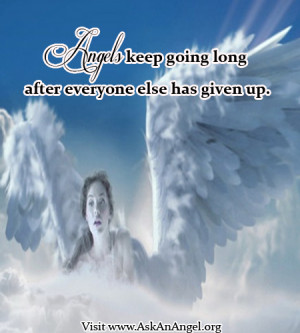 Angels Keep Going Long After Everyone Else Has Given Up - Angels Quote