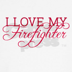 Love My Firefighter Quotes