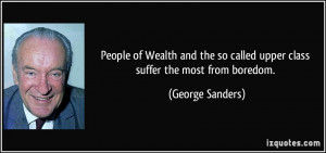People of Wealth and the so called upper class suffer the most from ...